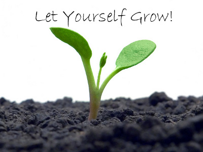 Let yourself grow!